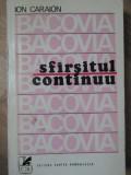 BACOVIA SFARSITUL CONTINUU - ION CARAION