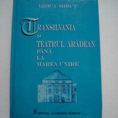 Transilvania si teatrul aradean pana la Marea Unire - Lizica Mihut, Alta editura, 2005