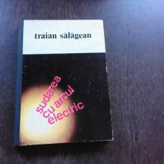 SUDAREA CU ARCUL ELECTRIC - TRAIAN SALAGEAN
