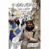 Pe urmele vikingilor. Jurnal de calatorie in Suedia/Marina Almasan, Corint