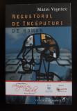 Matei Vișniec - Negustorul de începuturi de roman (Cartea Romaneasca, 2013)