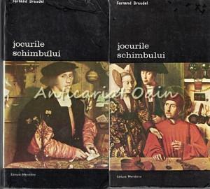 Jocurile Schimbului I, II - Fernand Braudel