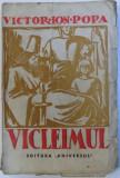 VICLEIMUL - REFACUT DUPA JOCURILE SFINTE POPULARE SI INTREGIT CU LAMURIRI PENTRU PUNEREA IN SCENA de VICTOR ION POPA , 1942