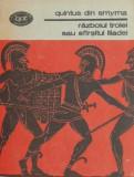 Razboiul Troiei sau sfirsitul Iliadei Quintus din Smyrna