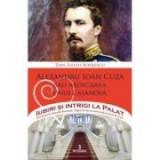 Alexandru Ioan Cuza sau abdicarea unui Casanova - Dan-Silviu Boerescu