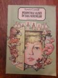 Peripetiile Alisei in Tara Minunilor - Lewis Carroll / R6P2S