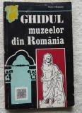 Ghidul Muzeelor din Romania.Contine harta. Tiraj 5840 ex. An 1972.