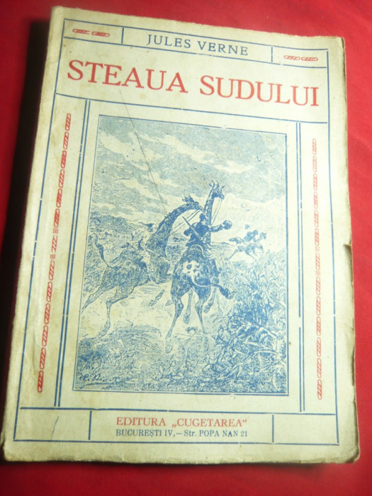 Jules Verne -Steaua Sudului -Ed.Cugetarea, interbelica , trad. Ion Pas,128 pag