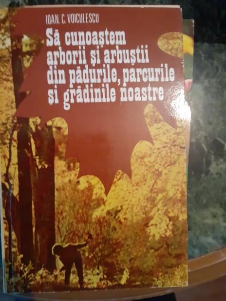 Sa cunoastem arborii, arbustii din padurile, parcurile si gradinile noastre – Ioan C. Voiculescu