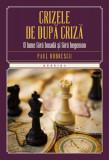 Crizele de dupa criza   Paul Dobrescu