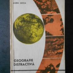 AUREL LECCA - GEOGRAFIE DISTRACTIVA