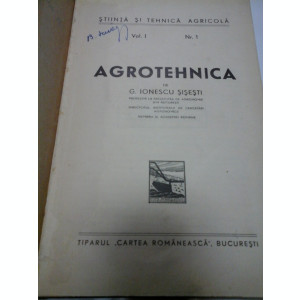 AGROTEHNICA - G. IONESCU SISESTI - editia 1943