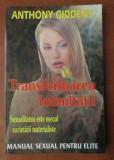 Anthony Giddens - Transformarea intimitatii