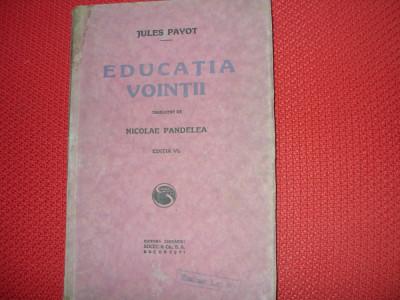 EDUCATIA  VOINTII  -  JULES  PAYOT  ( editie veche )  * foto