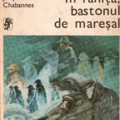 IN RANITA, BASTONUL DE MARESAL – JACQUES CHABANNES