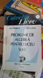 PROBLEME DE ALGEBRA PENTRU LICEU  -VOL 1 ,EDITURA PETRION ,LAZAR ,PETRICA