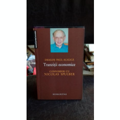 TRANZITII ECONOMICE. CONVORVIRI CU NICOLAS SPULBER - DRAGOS PAUL ALIGICA