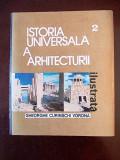 ISTORIA UNIVERSALA A ARHITECTURII- GHEORGHE CURINSCHI VORONA, cartonata, r2b