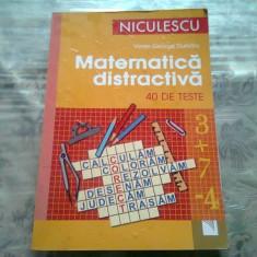 MATEMATICA DISTRACTIVA. 40 DE TESTE - VIOREL GEORGE DUMITRU