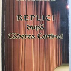 REPLICI DUPA CADEREA CORTINEIDE de DAN BARLADEANU , 2006