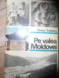 Pe Valea Moldovei - Victor Tufescu ,537352