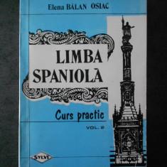 ELENA BALAN OSIAC - LIMBA SPANIOLA. CURS PRACTIC volumul 2 (1996)