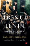 Trenul lui Lenin | Catherine Merridale