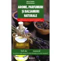 Arome, parfumuri și balsamuri naturale