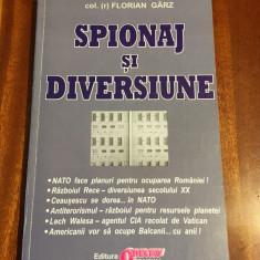 Florian Garz - Spionaj si diversiune (Ca noua!)