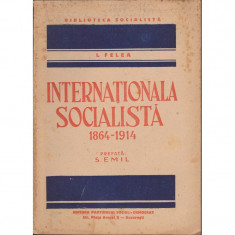 Internationala socialista 1864 - 1914 - I. Felea