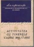 Activitatea Cu Tinerele Cadre Militare - Tiraj: 3670 Exemplare
