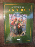 Aventurile lui Robin Hood - J. Walker McSpadden (ilustrații de Greg Hildebrandt)