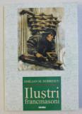 ILUSTRI FRANCMASONI de EMILIAN M. DOBRESCU , 2005