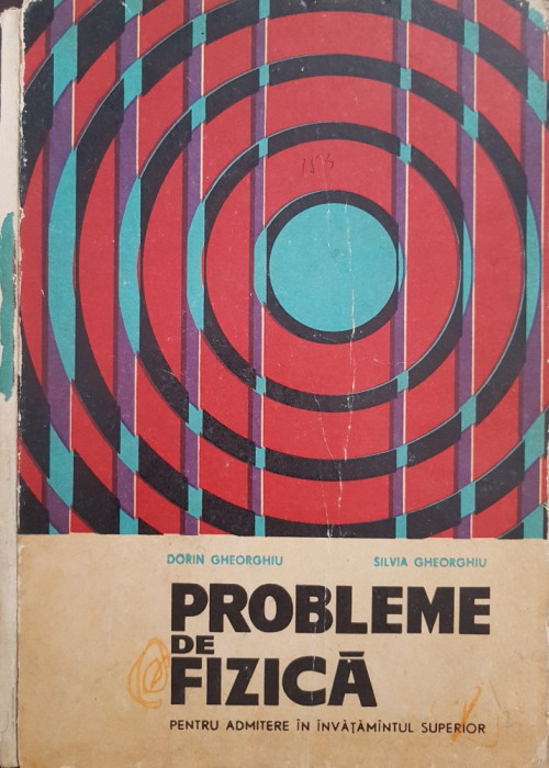PROBLEME DE FIZICA PENTRU ADMITERE IN INVATAMANTUL SUPERIOR - D. Gheorghiu