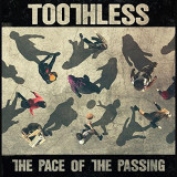 VINIL Toothless – The Pace Of The Passing 2017 (SIGILAT)