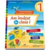Caiet interdisciplinar de recapitulare si evaluare - Am invatat in clasa I (Teste de evaluare nationala)