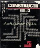 Constructii Metalice - Victor Popescu - Tiraj: 5375 De Exemplare