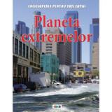Planeta extremelor. Enciclopedia pentru toți copiii
