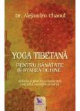 Yoga tibetana pentru sanatate si starea de bine | Dr. Alejandro Chaoul