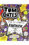Tom Gates Vol.5: Pur si simplu fantastic (la unele lucruri) - L. Pichon, Liz Pichon