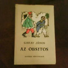 Garay Janos Az Obsitos, ed. ilustrata cu gravuri in lemn color de Gacsi Mihaly