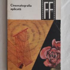 Cinematografia Aplicata - Alexandru Marin, Iuliu Popescu