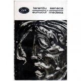 Terentiu - Eunucul, Seneca - Medeea - teatru