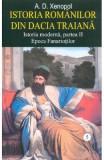 Istoria romanilor din Dacia Traiana - A.D. Xenopol