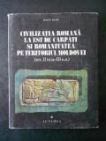 CIVILIZATIA ROMANA LA EST DE CARPATI SI ROMANITATEA PE TERITORIUL MOLDOVEI