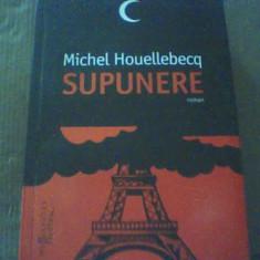 Michel Houellebecq - SUPUNERE { Humanitas, 2015 }