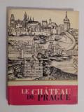 Cumpara ieftin LE CHATEAU DE PRAGUE, 1968