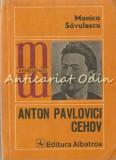 Anton Pavlovici Cehov - Monica Savulescu