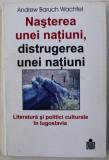Nasterea si distrugerea unei natiuni. ... Iugoslavia / Andrew Baruch Wachtel