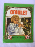 (T) OMULET, VICTOR EFTIMIU, EDITURA ION CREANGA, ANUL 1989, 24 PAGINI,